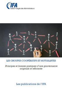 Les groupes coopératifs et mutualistes - Principes et bonnes pratiques d'une gouvernance originale
