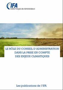 Guide Le rôle du conseil d'administration  dans la prise en compte  des enjeux Climatiques. Dec.2019