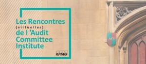 Rencontre (virtuelle) de l'ACI - Hot Topics 2021 : Comité d'audit, les points clés à mettre à votre agenda