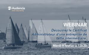 Webinar découverte : le certificat administrateur d'une entreprise de taille intermédiaire (ETI), élaboré et co-construit par AUDENCIA et l'IFA.