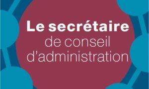 62ème rencontre du Club des secrétaires de conseil : guide sur la fonction de secrétaire de conseil
