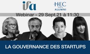 Les mercredi IFA-HEC Alumni | La Gouvernance des startups | 29 septembre 2021
