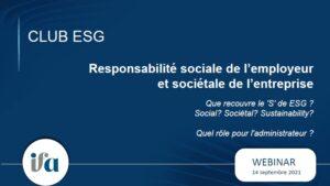 Webinar du Club ESG - 14 septembre 2021 - Responsabilité sociale de l'employeur et sociétale de l'entreprise